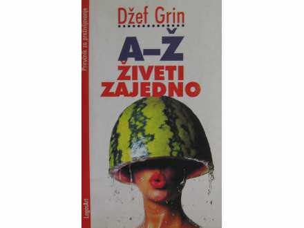 A-Z ziveti zajedno  Dzef Grin