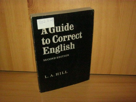 A guide to correct english - L.A. Hill