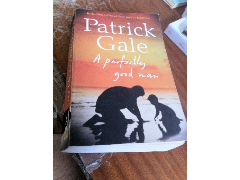 A perfectly good man Patrick Gale