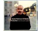 ABDEL RAHMAN EL BACHA - PROKOFIEV oeuvres pour piano