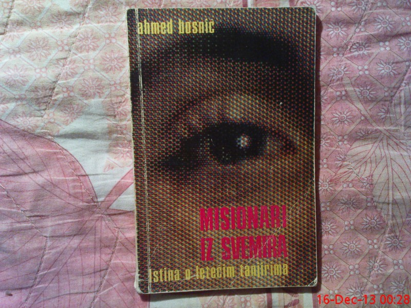 AHMED  BOSNIC - MISIONARI IZ  SVEMIRA
