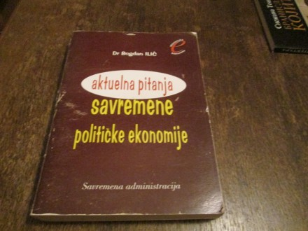 AKTUELNA PITANJA SAVREMENE POLITIČKE EKONOMIJE