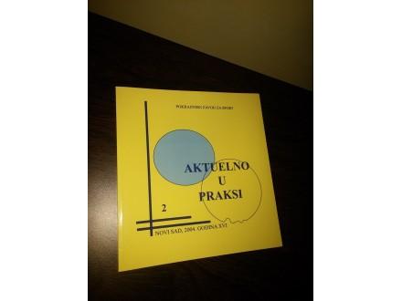 AKTUELNO U PRAKSI - 2004. br. 2 NOVO