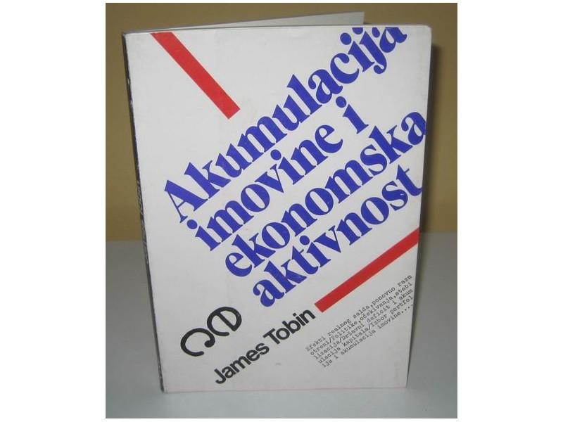 AKUMULACIJA IMOVINE I EKONOMSKA AKTIVNOST Džejms Tobin