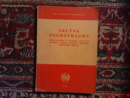 AKUTNA  NEUROTRAUMA -  PROF. S. KOSTIC I SARADNICI