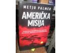 AMERICKA MISIJA - METJU PALMER
