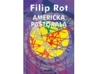 AMERIČKA PASTORALA - Filip Rot