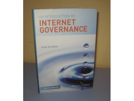 AN INTRODUCTION TO INTERNET GOVERNANCE Jovan Kurbalija