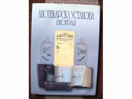 APOTEKARSKA USTANOVA BEOGRAD - monografija