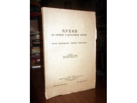 ARHIV ZA PRAVNE I DRUŠTVENE NAUKE, XXXIII, br. 4, 1936