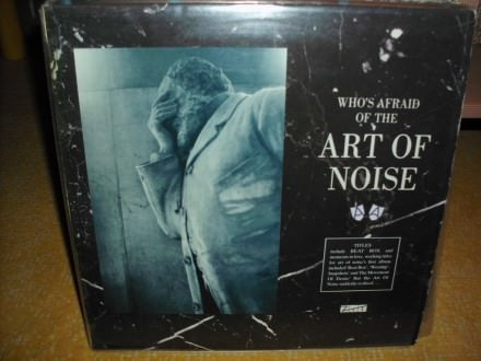 ART OF NOISE - (Who`s Afraid Of?) The Art Of Noise!