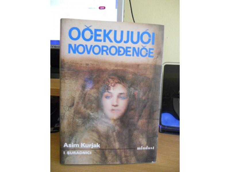 ASIM KURJAK - OCEKUJUCI NOVORODJENCE