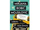 AZBUKA MOG ŽIVOTA - Mirjana Bobić Mojsilović