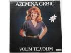 AZEMINA  GRBIC  -  VOLIM  TE, VOLIM