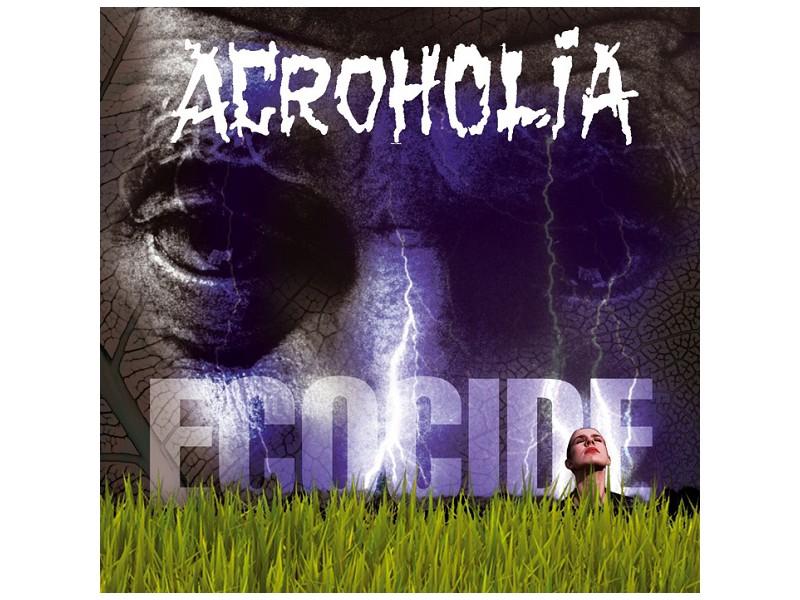 Acroholia - Ecocide