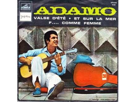 Adamo - Valse D`Eté / Et Sur La Mer / F.... Comme Femme
