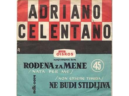 Adriano Celentano - Rođena Za Mene / Ne Budi Stidljiva