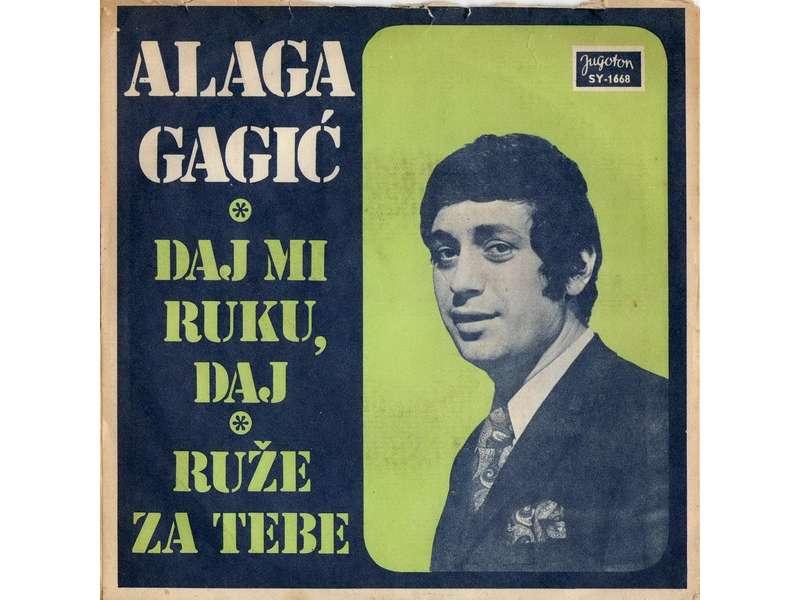Alaga Gagić - Daj Mi Ruku, Daj / Ruže Za Tebe