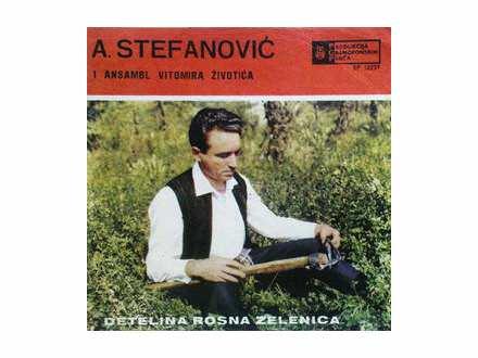 Aleksandar Stefanović, Ansambl Vitomira Životića - Detelina Rosna Zelenica
