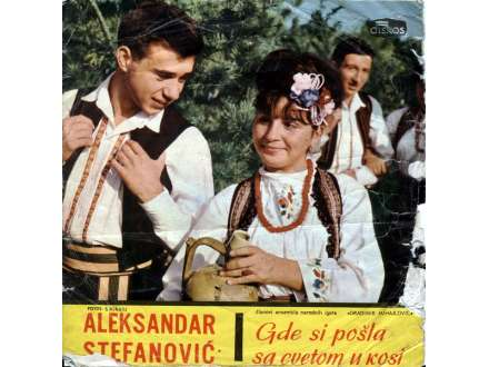 Aleksandar Stefanović - Gde Si Pošla Sa Cvetom U Kosi