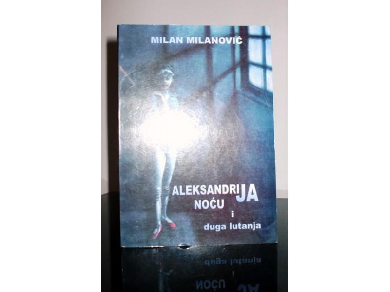 Aleksandrija noću i druga lutanja, Milan Milanović