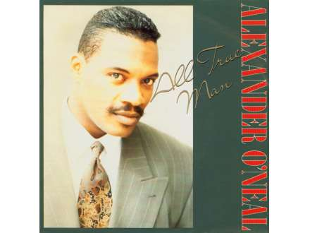Alexander O`Neal - All True Man