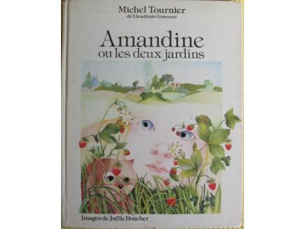 Amandine ou les deux jardins  Michel Tournier
