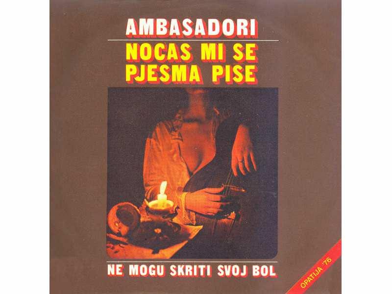 Ambasadori - Noćas Mi Se Pjesma Piše / Ne Mogu Skriti Svoj Bol