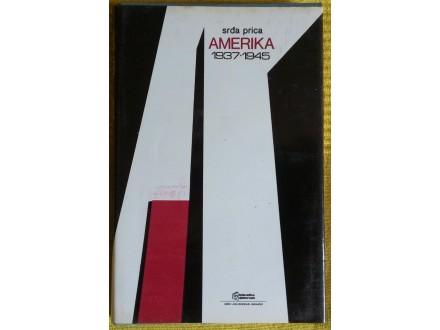 Amerika  1937 - 1945   Srdja Prica