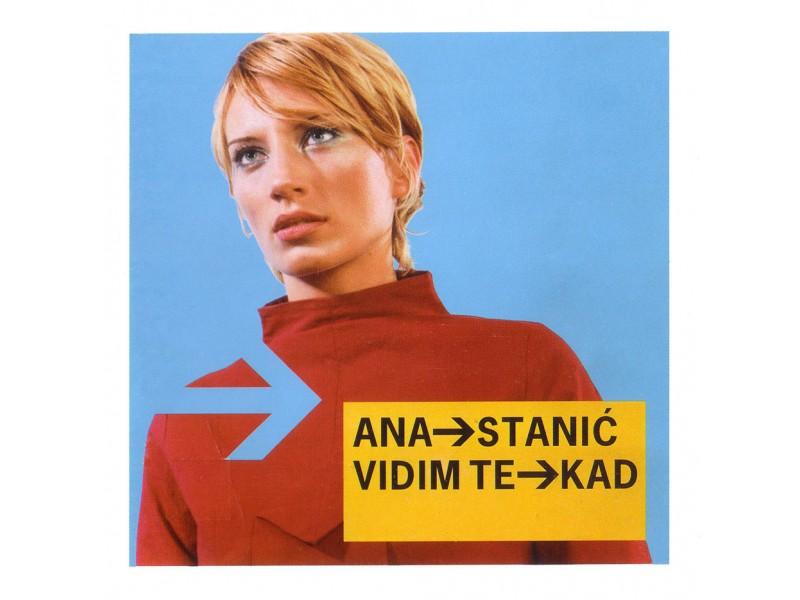 Ana Stanić - Vidim Te Kad