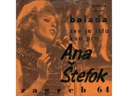 Ana Štefok - Balada / Sve Je Isto Kao Pre