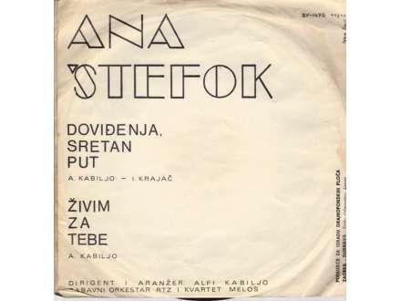 Ana Štefok - Doviđenja, Sretan Put / Živim Za Tebe