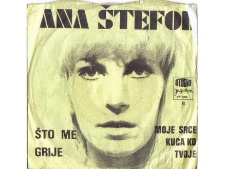 Ana Štefok - Što Me Grije / Moje Srce Kuca Ko Tvoje