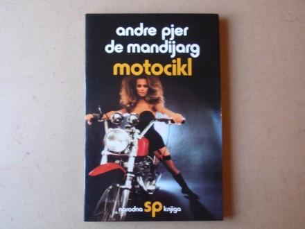 Andre Pjer de Mandijarg - MOTOCIKL