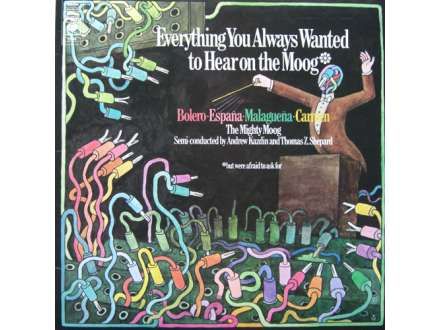 Andrew Kazdin, Thomas Z. Shepard - Everything You Always Wanted To Hear On The Moog, But Were Afraid To Ask For