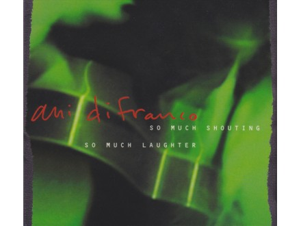 Ani DiFranco - So Much Shouting, So Much Laughter