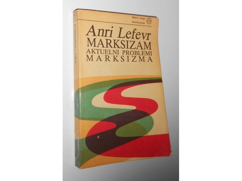 Anri Lefevr - Marksizam aktuelni problemi