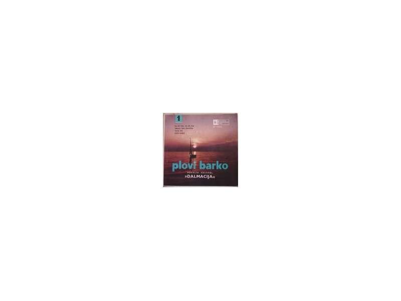 Ansambl `Dalmacija` - Plovi Barko