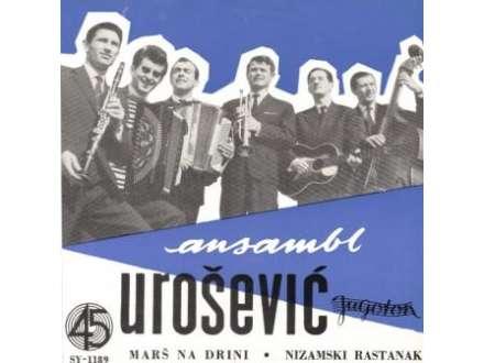 Ansambl Miće Uroševića - Marš Na Drini / Nizamski Rastanak
