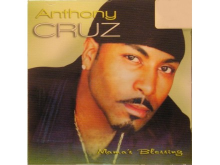 Anthony Cruz - Mama`s Blessing