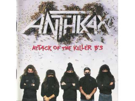 Anthrax - Attack Of The Killer B`s