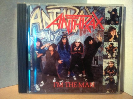 Anthrax - I`m The Man