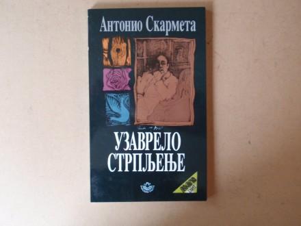 Antonio Skarmeta - UZAVRELO STRPLJENJE