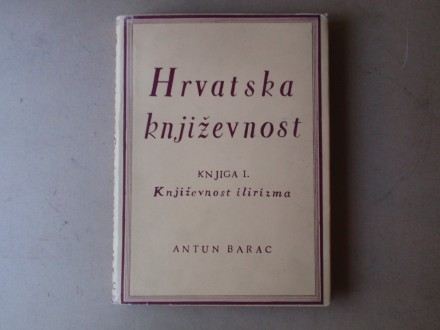 Antun Barac -  KNJIŽEVNOST ILIRIZMA