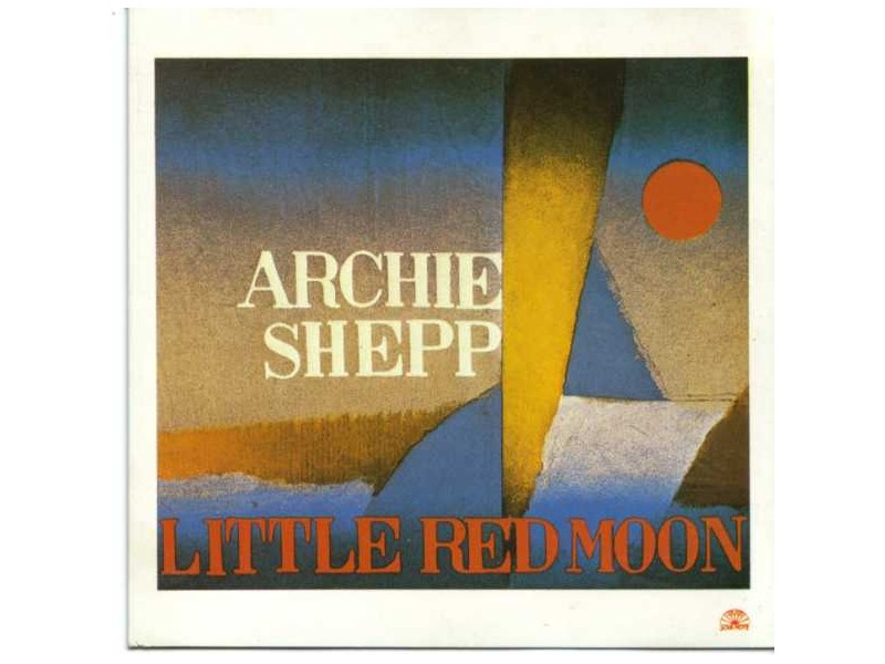 Archie Shepp - Little Red Moon