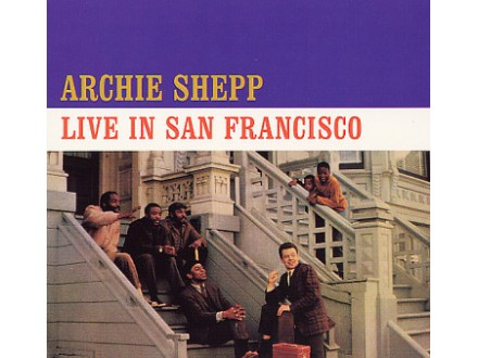 Archie Shepp - Live In San Francisco