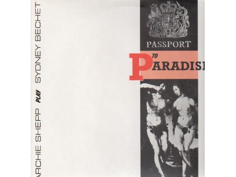 Archie Shepp, Sidney Bechet - Passport To Paradise