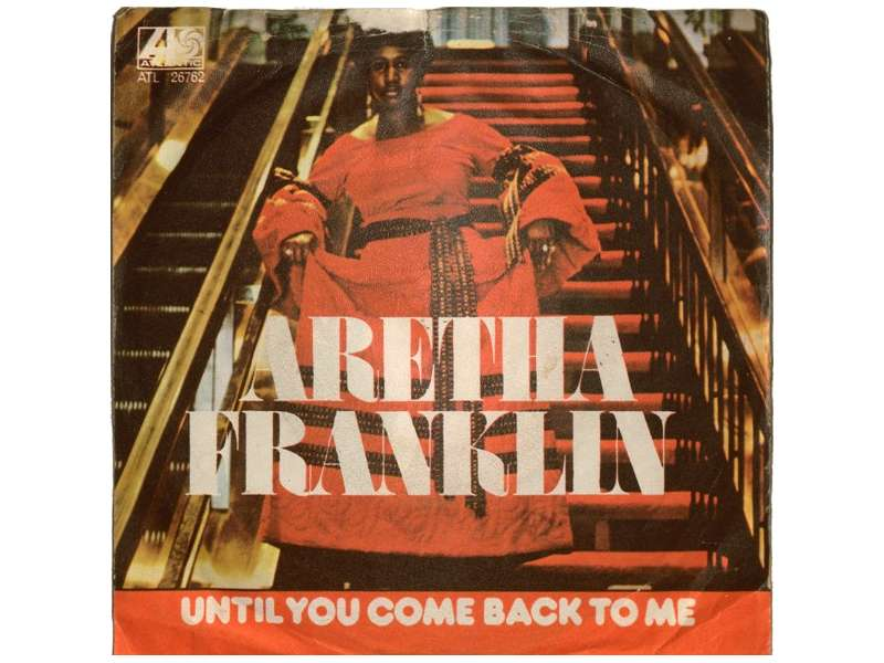 Aretha Franklin - Until You Come Back To Me