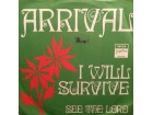 Arrival (2) - I Will Survive / See The Lord , 7`, Singl