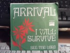 Arrival (2) - I Will Survive / See The Lord